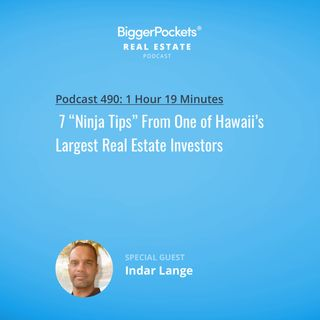 """490: 7 """"Ninja Tips"""" From One of Hawaii's Largest Real Estate Investors"""