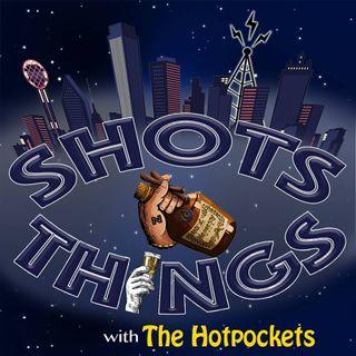 Shots N' Things ep.1