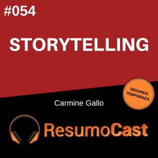 T2#054 Storytelling | Carmine Gallo