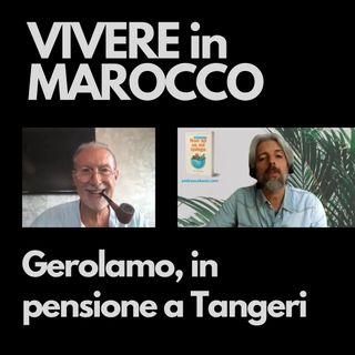 Gerolamo, in pensione a Tangeri
