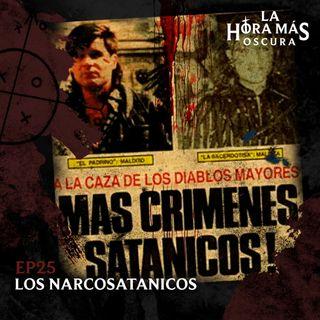 Ep25: Los Narcosatánicos