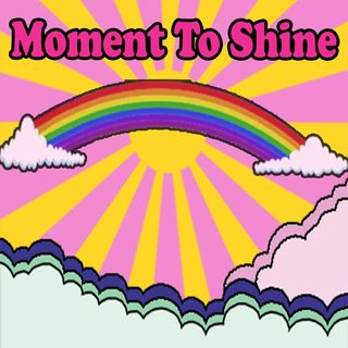 A Podcast Introduction - Moment To Shine
