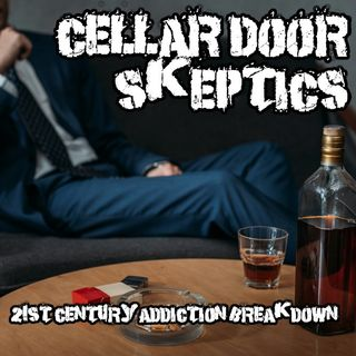 #209: 21st Century Addiction Breakdown