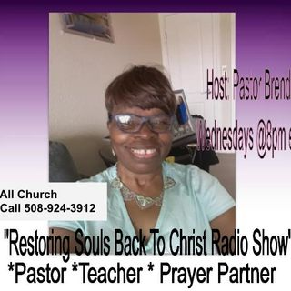 """Come and Get Encouraged Through The Word Of God! On """"Restoring Souls To Christ Radio Show""""  Host: Pastor Brenda D Wilson"""