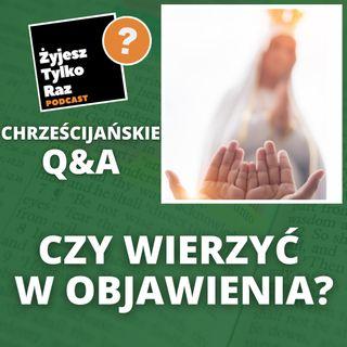 Czy wierzyć w objawienia? | Chrześcijańskie Q&A #24