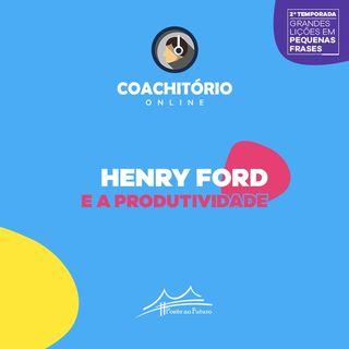 Henry Ford e a Produtividade