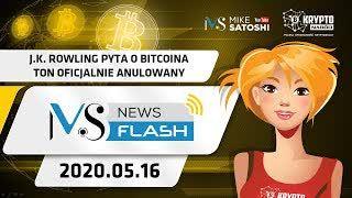 NewsFlash | 16.05.2020 | J.K. Rowling pyta o Bitcoin, TON oficjalnie anulowany, Halving tylko napędził zainteresowanie BTC