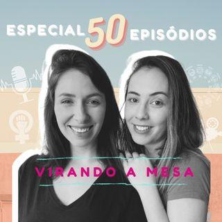 #50- Especial 50 Episódios