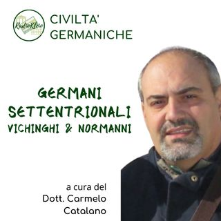 Civiltà Germaniche: Germani Settentrionali - Vichinghi & Normanni