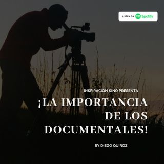 ¡La importancia de los DOCUMENTALES! EP 4.