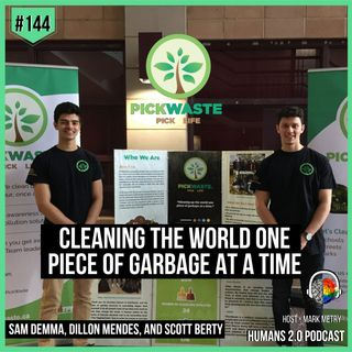 144: PickWaste | Cleaning The World One Piece of Garbage At a Time