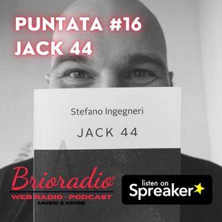 #BrioRadio - Puntata #16 - JACK 44 - Con Stefano Ingegneri