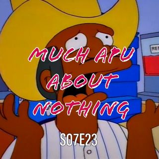 116) S07E23 (Much Apu About Nothing)