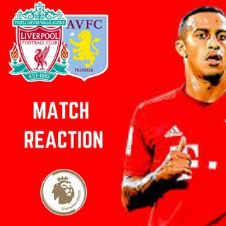 Thiago The Red | Liverpool v Villa Reaction | FB4 Podcast