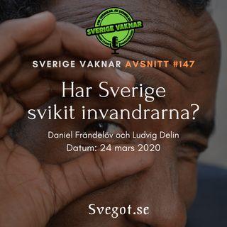 147. Har Sverige svikit invandrarna?