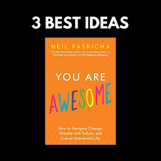 You Are Awesome | Neil Pasricha | 3 Best Ideas | Book Summary