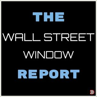 The Wall Street Window Report~ September 2019