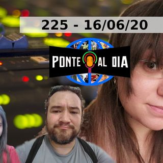 El Pollo de Youtube | PAD 225 (16/05/20)