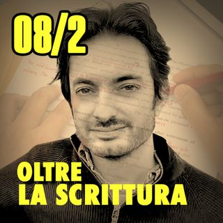 08/2 Incipit, seconda parte
