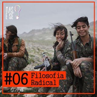 Mas e se? #6 Filosofia Radical