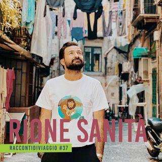 #37_st2 La Bellezza del Rione Sanità raccontata da Gaetano Balestra