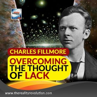 Charles Fillmore Overcoming The Thought Of Lack