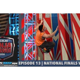 American Ninja Warrior 2016 | Episode 13 National Finals Week 3 Podcast
