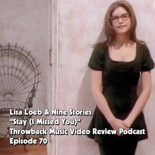 Ep. 70-Stay I Missed You (Lisa Loeb & Nine Stories)