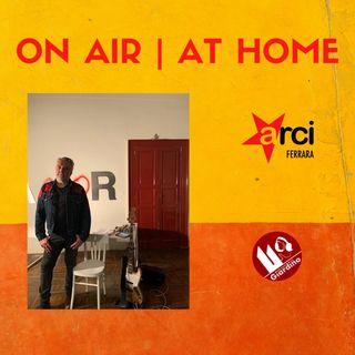 ON AIR | AT HOME - con Antonio Rigo Righetti