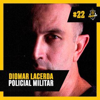 Diomar Lacerda (Policial Militar) - Torresmocast #22
