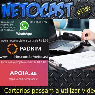 NETOCAST 1289 DE 29/04/2020 - Cartórios de SP passam a utilizar videoconferência