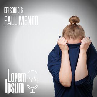 "lorem ipsum - puntata 6 ""il  fallimento"""