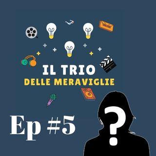 Ep 5 - Intervista al Trio delle Meraviglie