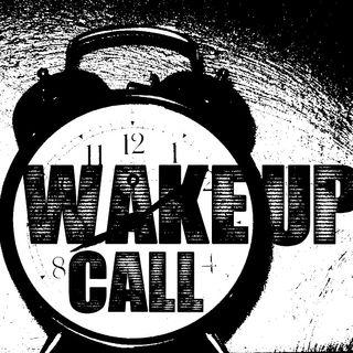 #THEWAKEUPCALL