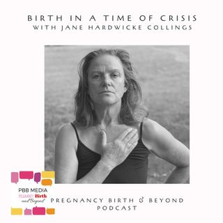 Birth in Crisis with Jane Hardwicke Collings