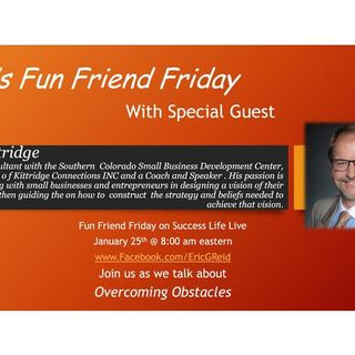 Fun Friend Friday edition with guest Bob Kittridge