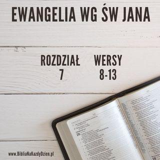 BNKD Ewangelia św. Jana - rozdział 7 wersy 8-13