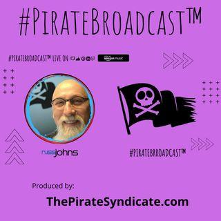 Catch Russ Johns on the #PirateBroadcast™