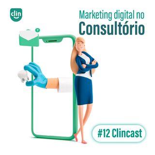 #12 - Marketing Digital no consultório
