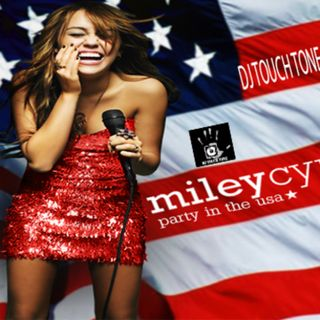MILEY CIRUS - PARTY IN THE USA BLOW THE WHISTLE (DJ TOUCH TONE REMIX)