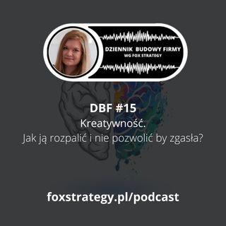 DBF #15: Kreatywność. Jak ją rozpalić i nie pozwolić by zgasła? [MARKETING]