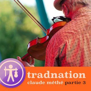 Claude Méthé - Partie 3