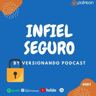 Ep. 001 - Infiel Seguro
