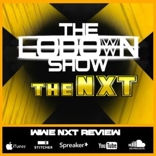 The Lo Down Show: The NXT - Episode #2