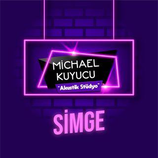Michael Kuyucu ile Akustik Stüdyo - Simge