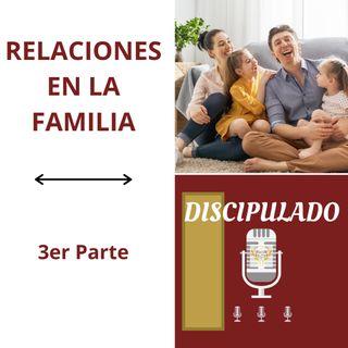 RELACIONES EN LA FAMILIA - 3er Parte