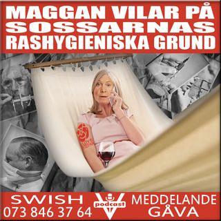 MAGGAN VILAR PÅ SOSSARNAS RASHYGIENISKA GRUND