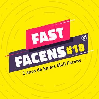 FAST Facens #18 2 anos de Smart Mall Facens