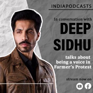 OUT NOW | Deep Sidhu Joins Farmers Protest To Voices Their Concerns | On IndiaPodcasts