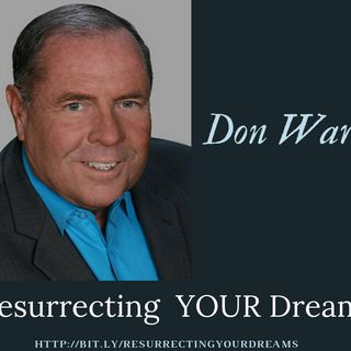 Don,The Visionary, and YOUR Dreams